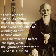 This the wise win before the fight, while the ignorant fight to win.