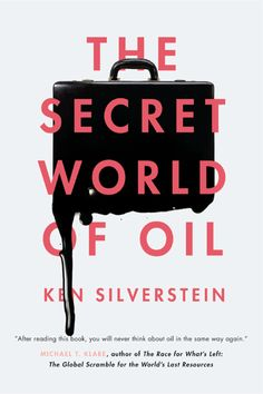 The Secret World of Oil by Ken Silverstein 32 Of The Most Beautiful Book Covers Of 2014 Best Book Covers, Beautiful Book Covers, Book Cover Art, Book Cover Design, Book Design, Book Art, Ex Libris, World Oil, Modern Books