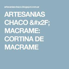 ARTESANIAS CHACO / MACRAME: CORTINA DE MACRAME