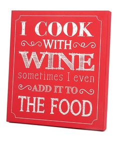 Take a look at this Red 'I Cook With Wine' Wall Art by Twelve Timbers on #zulily today!