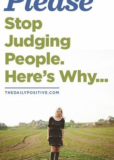 You must check this out. Please #Stop Judging People. Here