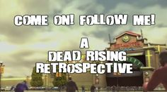 Thrift bytes: Come on! Follow me! - A Dead Rising Retrospective