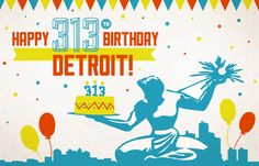 Attend the @visitdetroit Tweetup or Discover 13 Ways to Celebrate Detroit's Historic 313th Birthday