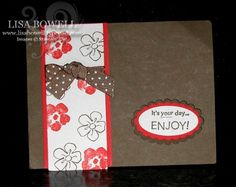 Sometimes we spend so much time on making our cards, by using a lot of accessories. That it's to hard and takes a lot of time and takes the fun out of it. Here is a simple card, with only using ribbon for an accessory.  This is using Stampin' Up! Flower Fancy and On Your Birthday (retired) stamp sets.  It would be cute to change it up and use the Secret Garden stamp set, also.  Shared by Lisa Bowell-Stampin' Up! Demonstrator @ lisastamps.com