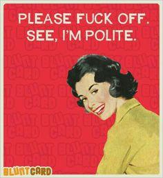 ୡ✧ୡ Bitchy ୡ✧ୡ – Humor Bilder Retro Humor, Vintage Humor, Retro Funny, Sarcastic Quotes, Funny Quotes, Funny Memes, Retail Robin, Blunt Cards, Laugh At Yourself