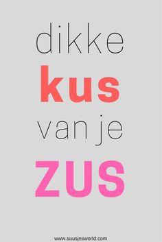 dikke kus van je zus Family Quotes, Life Quotes, Great Quotes, Inspirational Quotes, Just Hold Me, Happy Birthday Funny, Working On It, Day Wishes, Family First