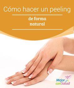 Cómo hacer un peeling de forma natural  La piel se renueva cada 28 días, más o menos, de forma natural, eliminando las células muertas de la piel.