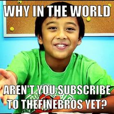 A meme using Dylan from Kids React. He's encouraging people to subscribe to thefinebros.