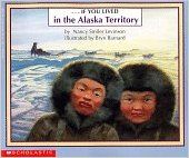 If You Lived in the Alaska Territory: Nancy Smiler Levinson, Bryn Barnard
