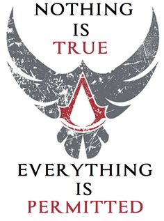 Nothing is True, Everything is Permitted by Megairontallica.deviantart.com on @DeviantArt