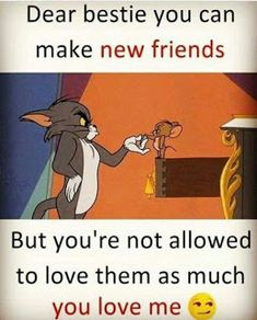 "70 Ideas Quotes Music Feelings Friends ""An authentic companion is one which guides within in Best Friend Quotes Funny, Cute Funny Quotes, Besties Quotes, Funny Memes, Missing Friends Quotes, Guy Friend Quotes, Best Friends Forever Quotes, Sister Quotes, Tom And Jerry Quotes"