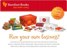 Information about Becoming an Ambassador for Barefoot Books.  Learn how you can promote literacy, have fun and earn income from home with Barefoot Books.
