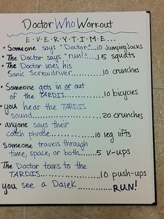 A Doctor Who workout plan.  Can be adapted for any show.