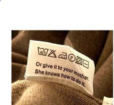 Mother.  Laundry.  Too funny!