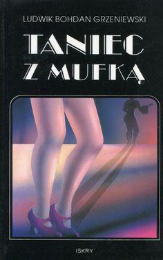 """""""Taniec z mufką"""" Ludwik Bohdan Grzeniewski Cover by Iwona Walaszek  Published by Wydawnictwo Iskry 1997"""