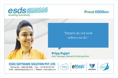 """""""Dreams do not work unless you do."""" - Priya Pujari. Asst. Manager-Rewards & Recognition #Proud #ESDSian #ThoughtLeader ESDS - Fully Managed Datacenter & #CloudSolutions Company"""