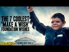 The 7 Coolest 'Make A Wish' Foundation Wishes | Cracked.com