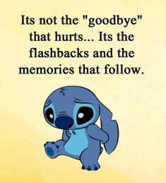 """I didn't even get to say """"goodbye"""" to J. I just remember all the small moments that meant everything to me. Quotes Deep Feelings, Hurt Quotes, Badass Quotes, Mood Quotes, Sad Girl Quotes, Funny True Quotes, Funny Relatable Memes, Sad Disney Quotes, Lilo And Stitch Memes"""