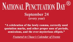 National Punctuation Day: September 24. Mark it in your calendars, kids.