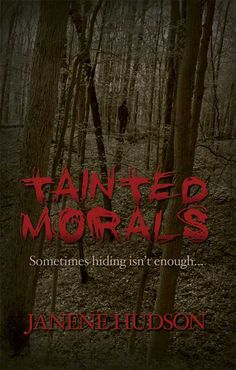 Tainted Morals by Janene Hudson