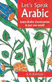For business or pleasure you need Let's Speak Arabic for useful vocabulary and phrases. The book is organized to make Arabic learning easy and accessible. Let's Speak Arabic focuses exclusively on the most common, everyday situations you will encounter in Arabic-speaking countries. It is just what you need to communicate successfully in basic Arabic.
