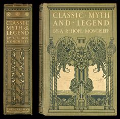 A.R. Hope Moncrieff, Classic myth and legend (London: Gresham Publishing Company, [1912]) Ref: G 292 MON 1912