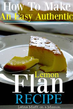 Are you intimidated by the thought of making flan? The easy to make lemon flan recipe will change your mind about making flan.