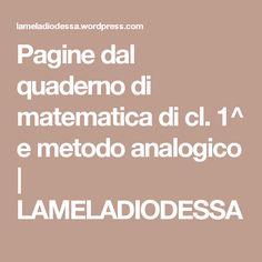 Pagine dal quaderno di matematica di cl. 1^ e metodo analogico | LAMELADIODESSA