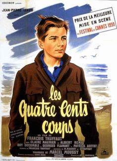 les quatre cents coup' by francois truffaut movie poster Cinema Paradisio, Jean Pierre Leaud, E Claire, Francois Truffaut, French New Wave, 12 Year Old Boy, Delon, Drama Film, Vintage Movies