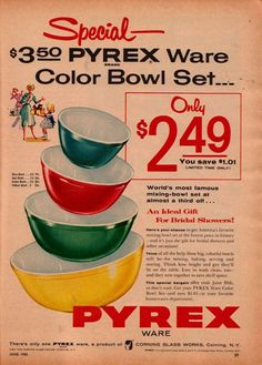Vintage ad, Pyrex...I so want this set! Too bad it's now around a hundred dollars or more.