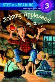 Johnny Appleseed: My Story (Step into Reading Book Series: A Step 3 Book)