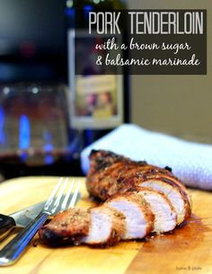 Pork Tenderloin with a Brown Sugar & Balsamic Marinade, Grilled slowly this sticky sweet brown sugar balsamic pork tenderloin is sure to please everyone in the family.