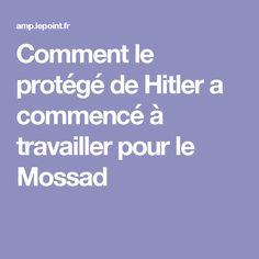 Comment le protégé de Hitler a commencé à travailler pour le Mossad