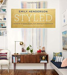 Styled: Secrets for Arranging Rooms, from Tabletops to Bookshelves by Emily Henderson http://www.amazon.com/dp/0804186278/ref=cm_sw_r_pi_dp_3JDCwb0GPB46B