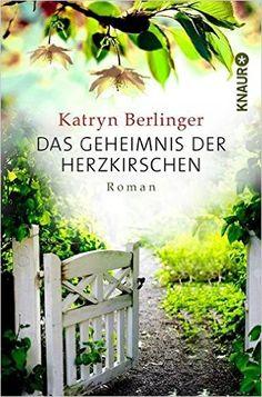 Das Geheimnis der Herzkirschen: Roman: Amazon.de: Katryn Berlinger: Bücher