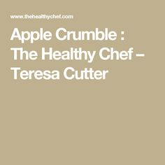 Fruit Mince Pies : The Healthy Chef – Teresa Cutter Golden Delicious Apple, Delicious Fruit, Best Wrinkle Treatment, Fruit Mince Pies, Pink Lady Apples, Cinnamon Crumble, Crumble Topping, Healthy Chef, Healthy Treats