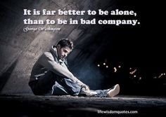 Quotes about being alone help us to understand that there is nothing wrong when nobody is near you. Sometimes people really need to stay alone Loneliness Quotes, Better Alone, Alone Quotes, Believe, Wisdom, Faith, Inspirational, Words, Happy