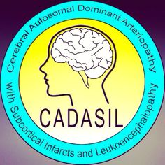 My dad is affected by CADASIL. Declining faster now than he has in his 11 years with this cruel disease. I hope my children, my siblings children live to see the day we have a cure. The more awareness brought to this disease the better.  CADASIL Awareness Logo