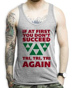 If At First You Don't Succeed Tri Tri Tri Again Tank by noteesshop