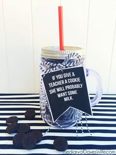 If you give a teacher a cookie, she will probably want some milk. | Teacher gift ideas