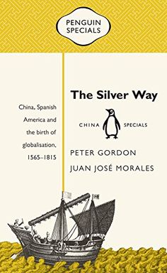 "The Silver Way: China, Spanish America and the Birth of Globalisation, 1565-1815 (Penguin Specials):   divLong before London and New York rose to international prominence, a trading route was discovered between Spanish America and China that ushered in a new era of globalization. The IRuta de la Plata/I or ""Silver Way"" catalyzed economic and cultural exchange, built the foundations for the first global currency, and led to the rise of the first ""world city."" And yet, for all its import..."