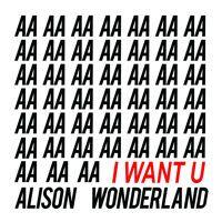Alison Wonderland - I Want U (GANZ Flip) by Alison Wonderland on SoundCloud