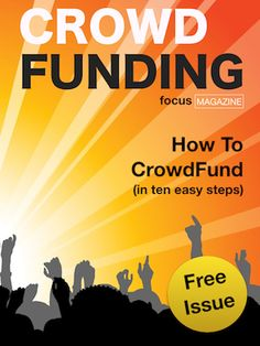 Issue 3 - How to run a successful crowdfunding campaign. Focus Magazine, Campaign, Success, Reading, Free