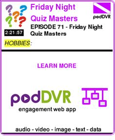#HOBBIES #PODCAST  Friday Night Quiz Masters    EPISODE 71 - Friday Night Quiz Masters    LISTEN...  http://podDVR.COM/?c=d22d165e-432c-6942-f2e3-caf3d4cce550