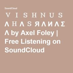 V I S H N U S Λ H Λ S Я Λ И Λ Σ Λ by Axel Foley   Free Listening on SoundCloud