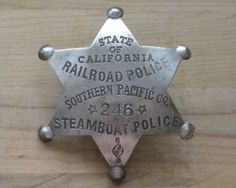 Southern Pacific Railroad Police/ Steamboat Police - STATE OF CALIFORNIA BADGE