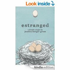 Estranged by Jessica Berger Gross.  Cover image from amazon.com.  Click the cover image to check out or request the biographies and memoirs kindle.