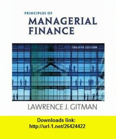 Principles of Managerial Finance, Student Value Edition (12th Edition) (9780321548504) Lawrence J. Gitman , ISBN-10: 0321548507  , ISBN-13: 978-0321548504 ,  , tutorials , pdf , ebook , torrent , downloads , rapidshare , filesonic , hotfile , megaupload , fileserve