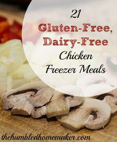 I have fallen in love with freezer meals! Check out these 21 gluten-free, dairy-free chicken freezer meals--many of which are no-cook freezer meals and/or are crock pot freezer meals as well!