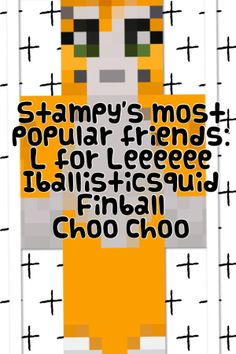 the amazing stampylongnose and his friend list
